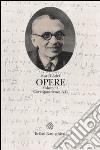 Opere. Vol. 4: Corrispondenza A-G libro