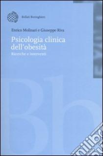 Psicologia clinica dell'obesità. Ricerche e interventi. Con CD-ROM libro di Molinari Enrico; Riva Giuseppe