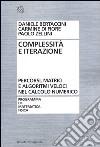 Complessità e iterazione numerica. Percorsi, matrici e algoritmi veloci nel calcolo numerico libro