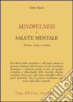Mindfulness e salute mentale. Terapia, teoria e scienza libro