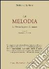 Melodia. Un libro da leggere e da studiare libro