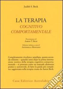 La Terapia cognitivo-comportamentale libro di Beck Judith S.; Montano A. (cur.)