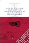 Fonti archeologiche e iconografiche per la storia e la cultura degli insediamenti nell'alto Medioevo. Ediz. illustrata libro