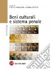 Beni culturali e sistema penale. Atti del Convegno (Milano, 16 gennaio 2013) libro