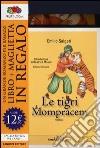 Le tigri di Mompracem. Ediz. integrale. Con gadget libro