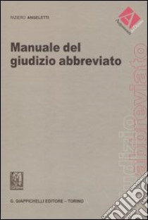 Manuale del giudizio abbreviato libro di Angeletti Riziero