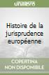 Histoire de la jurisprudence européenne (1) libro