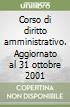 Corso di diritto amministrativo. Aggiornato al 31 ottobre 2001 libro
