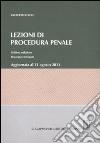 Lezioni di procedura penale. Aggiornata al 31 agosto 2011 libro