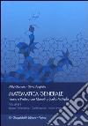Matematica generale. Teoria e pratica con quesiti a scelta multipla. Vol. 1: Logica. Insiemistica. Combinatorica. Insiemi numerici libro
