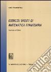 Esercizi svolti di matematica finanziaria libro