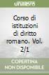 Corso di istituzioni di diritto romano (2/1) libro