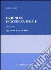 Lezioni di procedura penale. Aggiornate al marzo 2004 libro
