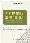 Le ultime riforme del processo civile. Appendice di aggiornamento alla XVII edizione del «Diritto processuale civile» libro