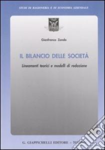 Il bilancio delle società. Lineamenti teorici e modelli di redazione libro di Zanda Gianfranco