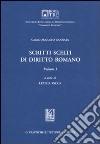 Scritti scelti di diritto romano. Vol. 1 libro