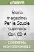 Storia magazine. Con CD Audio. Per le Scuole superiori (3)