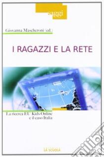 I ragazzi e la rete libro di Mascheroni G. (cur.)