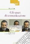 Gli spazi di comunicazione. Introduzione alla semio-pragmatica libro