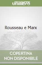 Rousseau e Marx libro di Della Volpe Galvano