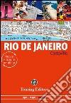 Rio de Janeiro. Ediz. illustrata libro