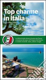 Top charme in Italia libro