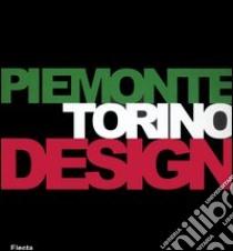 Piemonte Torino Design. Catalogo della mostra (Torino, 26 gennaio-19 marzo 2006). Ediz. italiana e inglese libro di Germak C. (cur.); De Giorgi C. (cur.)
