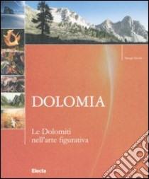 Dolomia. Le Dolomiti nell'arte figurativa libro di Strobl Margit
