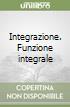 Integrazione. Funzione integrale libro