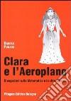 Clara e l'aeroplano. Divagazioni sulla matematica e le altre scienze libro