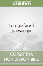 Fotografare il paesaggio libro