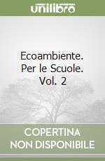 Ecoambiente. Per le Scuole libro di Bentivogli Daniela, Boschi M. Pia