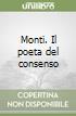 Monti. Poeta del consenso libro