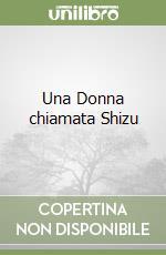 Una Donna chiamata Shizu libro di Endo Shusaku; Rupani P. (cur.)