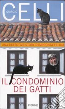 Il condominio dei gatti libro di Celli Giorgio