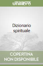 Dizionario spirituale libro di Turoldo David M.