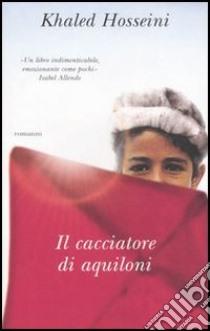 Il cacciatore di aquiloni libro di Hosseini Khaled