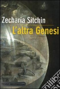 L'altra genesi libro di Sitchin Zecharia