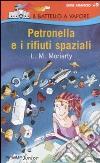 Petronella e i rifiuti spaziali libro