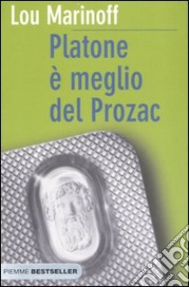 Platone è meglio del Prozac libro di Marinoff Lou