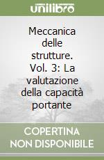 Meccanica delle strutture. Vol. 3: La valutazione della capacità portante. libro di Corradi Dell'Acqua Leone