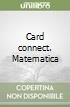 Card connect. Matematica libro