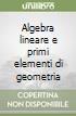 Algebra lineare e primi elementi di geometria libro