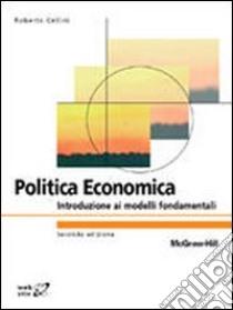 Politica economica libro di Cellini Roberto