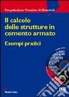 Il calcolo delle strutture in cemento armato libro