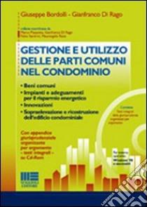 Gestione e utilizzo delle parti comuni nel condominio libro di Bordolli Giuseppe - Di Rago Gianfranco