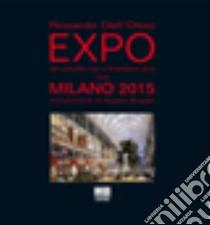 Expo. Da Londra 1851 a Shanghai 2010 verso Milano 2015 libro di Dell'Osso Riccardo