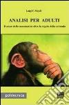 Analisi per adulti. Il senso della matematica oltre la regola della scimmia libro