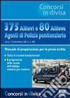 375 allievi e 80 allieve agenti di polizia penitenziaria. Manuale di preparazione per la prova scritta libro