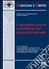 L'uso della prova scientifica nel processo penale libro